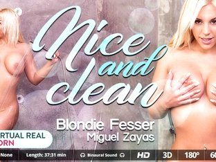 Blondie Fesser  Miguel Zayas in Nice and clean - VirtualRealPorn