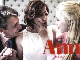 Elena Koshka in Anne - Act Three: The Scam, Scene #01 - PureTaboo