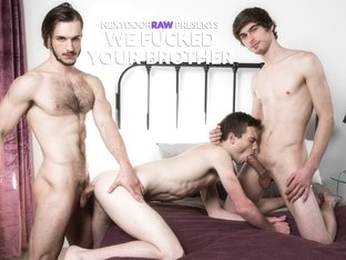 Chad Piper & Scott Finn & Donte Thick in We Fucked Your Brother - NextDoorStudios
